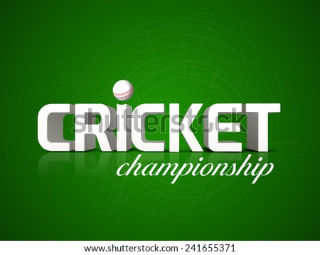 Cricket Championship poster or banner design with 3D text and ball on hi-tech green background. - stock vector