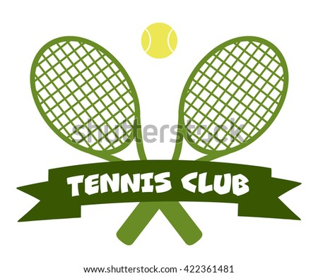 Crossed Racket And Tennis Ball Logo Design Green Label. Vector Illustration Isolated On White And Text Tennis Club - stock vector