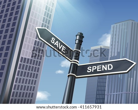 crossroad 3d illustration black road sign saying spend and save - stock vector