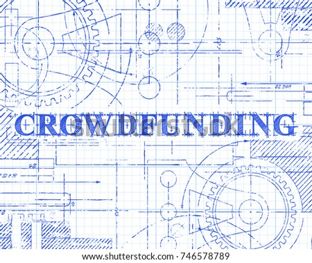 Crowdfunding text with gear wheels hand drawn on graph paper technical drawing background