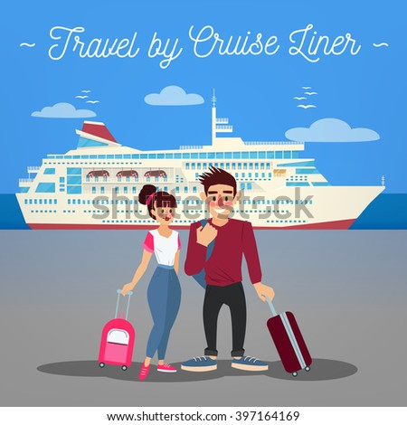 Cruise Liner Travel. Cruise Liner. Passenger Ship. Travel Banner. Tourism Industry. Active People. Girl with Baggage. Man with Baggage. Happy Couple. Vector illustration. Flat Style - stock vector