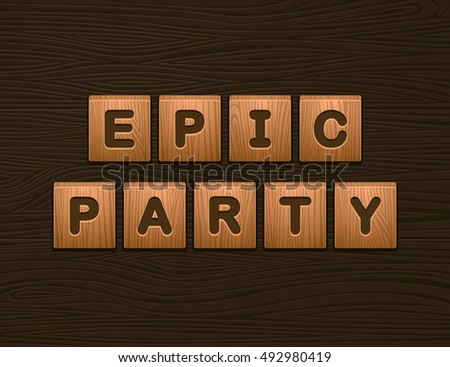 "Cubes with letters ""Epic Party"" on wooden board for Web, Mobile"