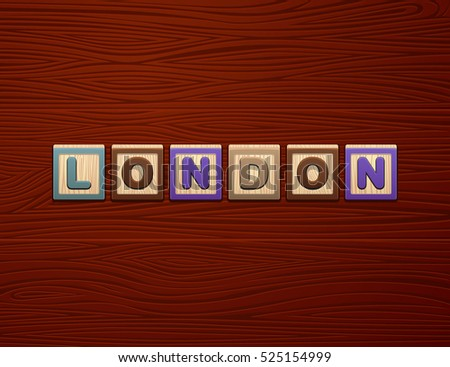 "Cubes with letters ""London"" on wooden board for Web, Mobile and"