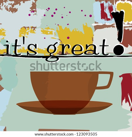 cup of coffee, abstract background, design template, grungy - stock vector