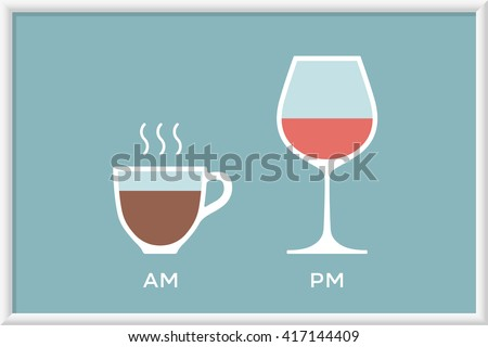 Cup of coffee and glass of wine in cafe with symbol defferent time - morning and evening, am and pm. Poster with coffee and wine for cafe, restaurant and bar. Concept graphic design. Vector - stock vector