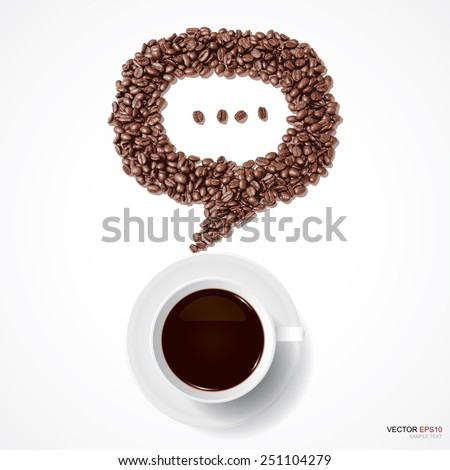 Cup of coffee and speech bubble of coffee beans on white background. Vector illustration. - stock vector