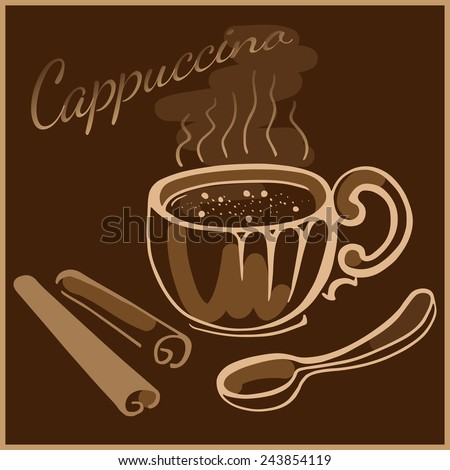 Cup of coffee or cappuccino with spoon and cinnamon steaks on dark brown background. - stock vector