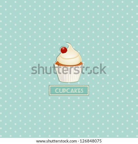 Cupcake with Cherry on a Blue Polka Dot Background with Label and Text - stock vector