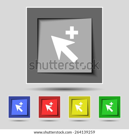 Cursor, arrow plus, add icon sign on the original five colored buttons. Vector illustration - stock vector