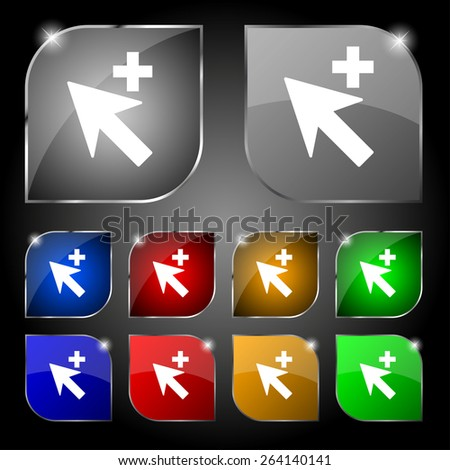 Cursor, arrow plus, add icon sign. Set of ten colorful buttons with glare. Vector illustration - stock vector