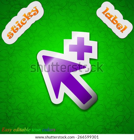 Cursor, arrow plus, add icon sign. Symbol chic colored sticky label on green background. Vector illustration - stock vector