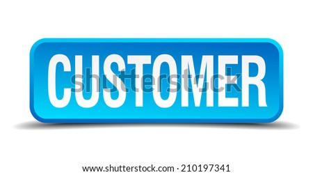 customer blue 3d realistic square isolated button - stock vector