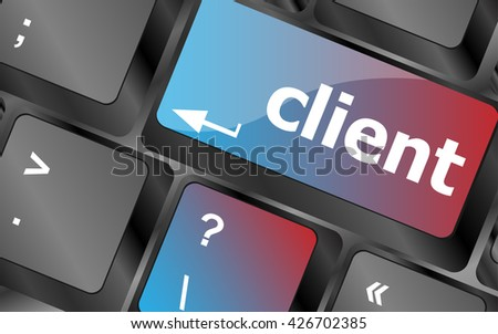Customers Service Concept. Button on Modern Computer Keyboard with Word Client on It vector, keyboard keys, keyboard button - stock vector