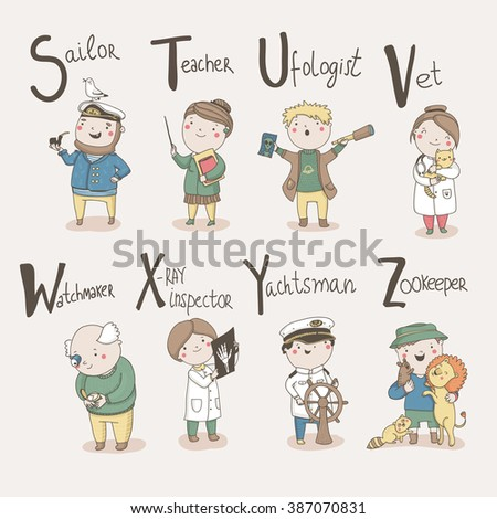 Cute alphabet Profession. Letters: S - Sailor, T - Teacher, U - Ufologist, V - Vet, W - Watchmaker, X - X-ray Inspector, Y - Yachtsman, Z - Zookeeper - stock vector