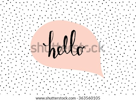Cute and modern St. Valentine's Day greeting card template. Speech bubble with hand lettered message, hand drawn dots texture background, black, white and pastel pink color palette. - stock vector