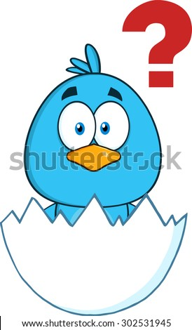 Cute Blue Bird Cartoon Character Hatching From An Egg With Question Mark. Vector Illustration Isolated On White - stock vector