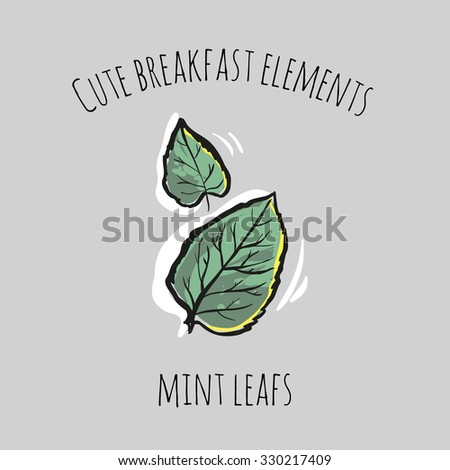 Cute breakfast elements: mint leafs. Funny hand drawn isolated element on a light background with two inscription around. Simple greeting card. - stock vector