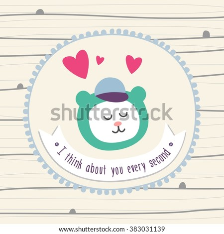 Cute card with hearts and cartoon face of bear in wreath. I think about you every second text in vector. Valentines day background - stock vector