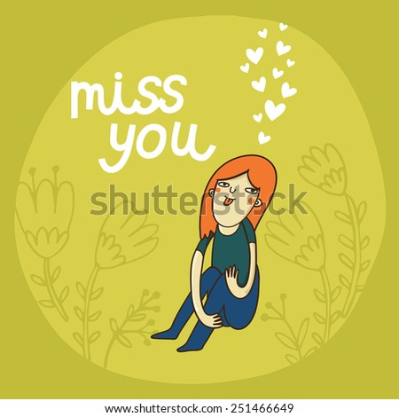 Cute cartoon card with girl and miss you text, flowers background - stock vector