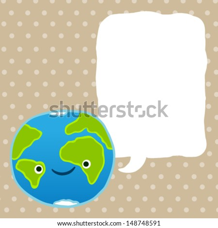 cute cartoon Earth character with speech bubble. vector illustration - stock vector