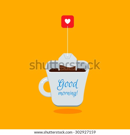 Cute Cartoon White Cup of Tea with Tea Bag on Bright Yellow Background. Vector Flat Illustration for Cards, Banners, Posters and Advertisements. Good Morning Concept. - stock vector