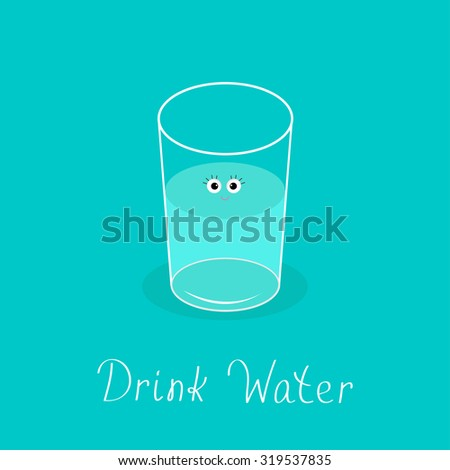Cute glass with eyes. Drink water Infographic. Flat design.  Vector illustration.