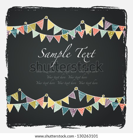 Cute greeting card with colorful childish bunting flags on chalkboard background. Vector illustration. - stock vector