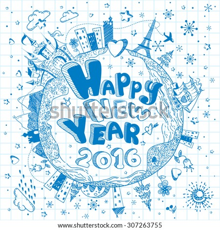 Cute hand drawn doodle ink cartoon Earth globe poster with castle, ship, cities, stars  on the background of notebook sheet. New Year and Christmas calendar vector greeting card. Happy New Year 2016 - stock vector