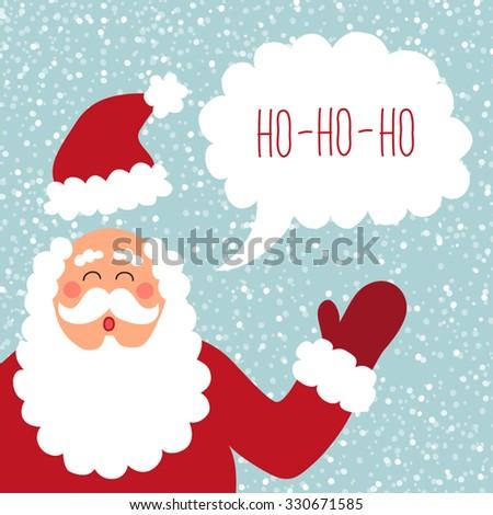 Cute hand drawn Santa with speech bubble and hand written text HO-HO-HO - stock vector