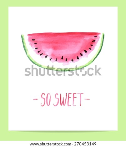 cute hand drawn watercolor watermelon slice, vector illustration  - stock vector