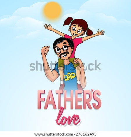Cute little girl sitting on her father's shoulder on occasion of Happy Father's Day celebration. - stock vector