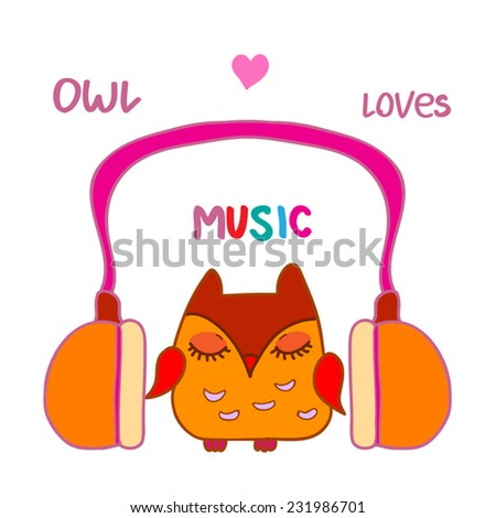 Cute little owl sitting between head phones and listening music. Owl loves music hand written slogan with heart. Cartoon vector illustration. Eps 10. As template for print, poster, postcard. - stock vector