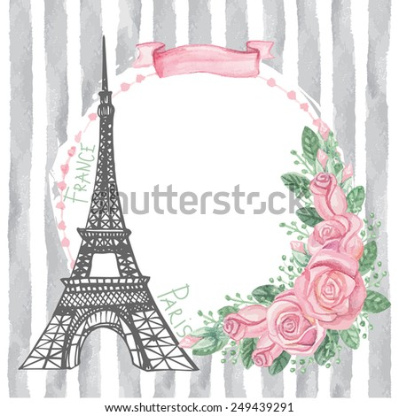 Cute Paris Card with Eiffel tower,watercolor pink roses,grey strips.Hand drawn doodle sketchy,watercolor decor.Room for text.Vintage Vector background - stock vector