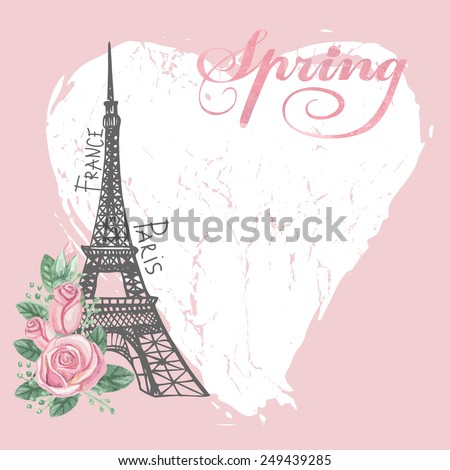 Cute Paris spring  Card.Eiffel tower,watercolor pink roses,grunge heart.Hand drawn doodle sketchy,watercolor decor.Room for text.Vintage Vector background - stock vector