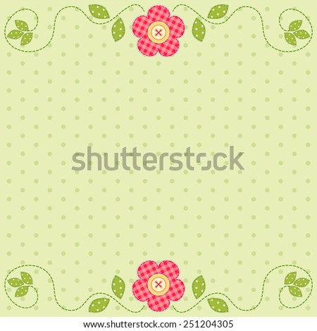 Cute retro spring card as patch fabric applique of flowers; can be used as wedding, birthday, baby or bridal shower invitation
