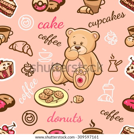 Cute seamless background with Teddy Bear, cakes, coffee and sweets, for your design. - stock vector
