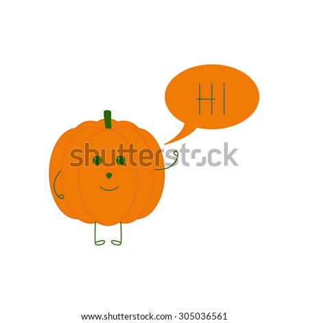 Cute smiling pumpkin character waving hand and speech bubble with word hi in it isolated on white background. Logo template, design element, vegetarian menu decoration. Flat style illustration - stock vector