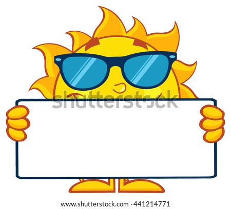 Cute Sun Cartoon Mascot Character With Sunglasses Holding A Blank Sign. Vector Illustration Isolated On White Background - stock vector