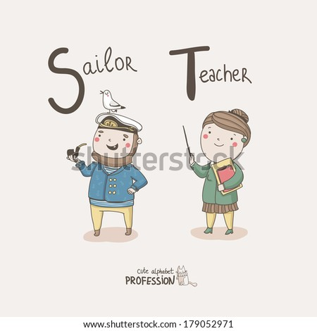 Cute vector alphabet Profession. Letter S - Sailor. Letter T - Teacher  - stock vector