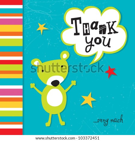 Cute vector greeting card template or poster design with speech bubble text frame and cute teddy bear. Great for Thank You, baby announcement, birthday, Christening, baptism, menu, party invitation. - stock vector