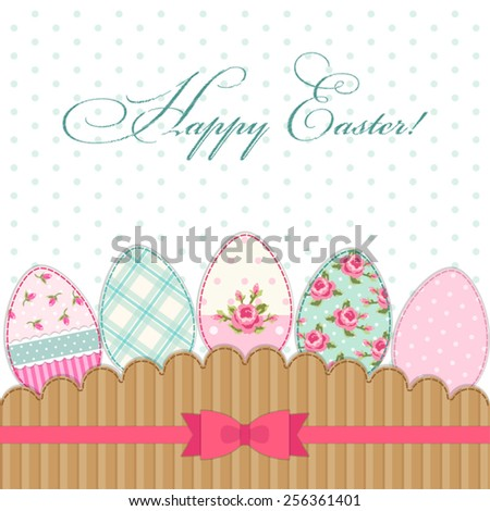 Cute vintage Happy Easter greeting card with patch fabric applique of eggs in shabby chic style - stock vector