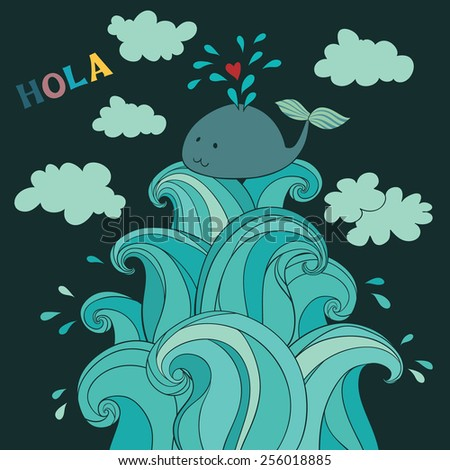 """Cute whale on the waves. Map, pillow, poster. Hands draw style. Text """"HOLA"""". Children, fun, summer, sea. - stock vector"""
