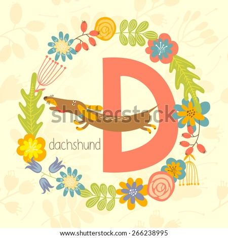 Cute Zoo alphabet, Dachshund with letter D and floral wreath in vector.  - stock vector