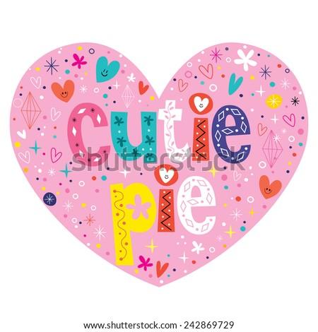 cutie pie heart shaped lettering design - stock vector