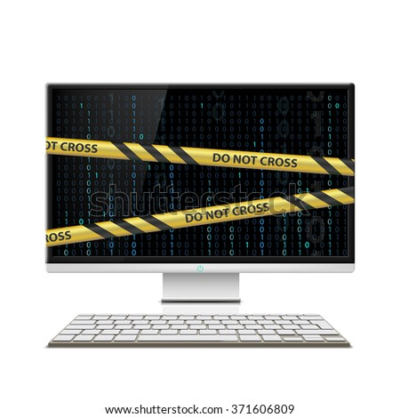 Cyber crime. Computer monitor with warning tape. Stock vector illustration. - stock vector