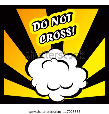 Danger Comic book background Do Not Cross! sign Card Pop Art office stamp with the word Do Not Cross - stock vector