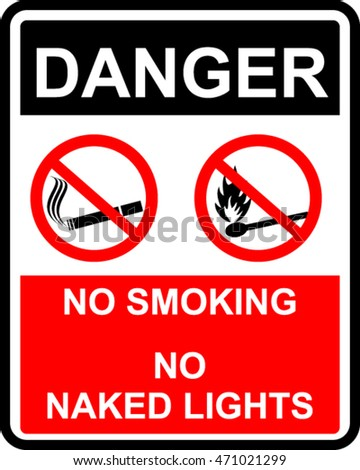 danger, no smoking, no naked lights