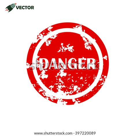 danger on red sign with grunge