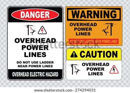 danger overhead power lines or electrical safety sign (do not use ladder near power lines, warning overhead electric hazard). - stock vector