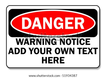 Danger sign customize as needed